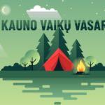 Birželio 2 dieną prasideda registracija į Kauno miesto vasaros stovyklas